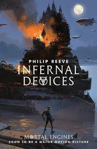 Infernal Devices (Mortal Engines Quartet #3)