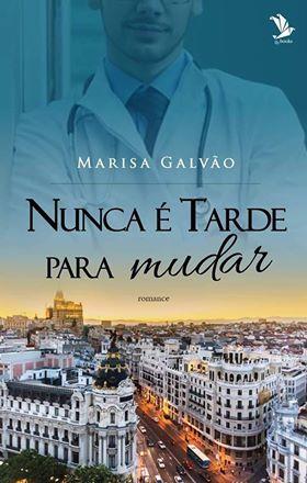 Nunca é Tarde Para Mudar by Marisa Galvão
