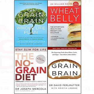 Grain Brain / Grain Brain Whole Life Plan / No-Grain Diet / Wheat Belly