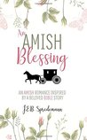 An Amish Blessing: An Amish Romance Inspired by a Beloved Bible Story