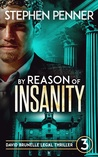 By Reason of Insanity (David Brunelle Legal Thriller #3)