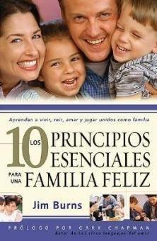 Los 10 Principios esenciales para una familia feliz