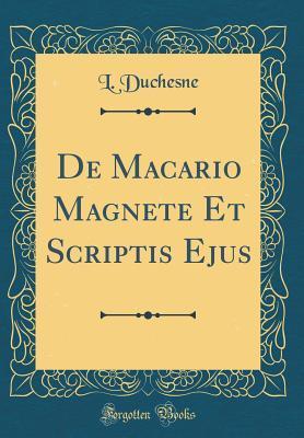 de Macario Magnete Et Scriptis Ejus