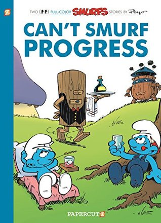 The Smurfs #23: Can't Smurf Progress (The Smurfs Graphic Novels)