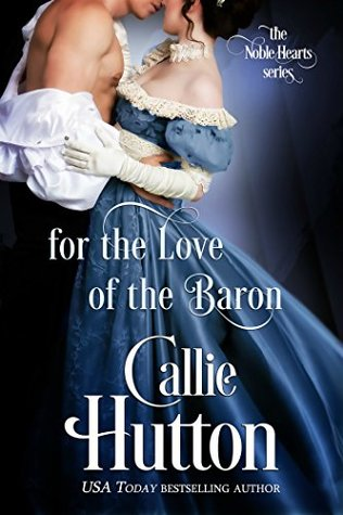 For the Love of the Baron (The Noble Hearts #3)