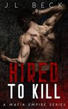 Hired To Kill (A Mafia Empire #1)