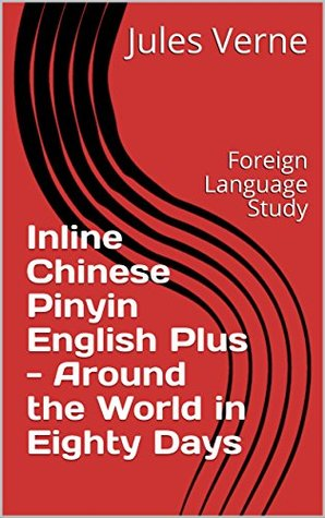Inline Chinese Pinyin English Plus - Around the World in Eighty Days: Foreign Language Study