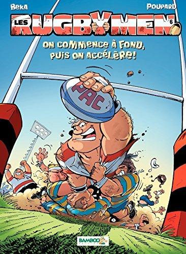 Les Rugbymen - tome 6 - On commence à fond, puis on accélère !