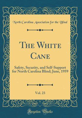 The White Cane, Vol. 23: Safety, Security, and Self-Support for North Carolina Blind; June, 1959