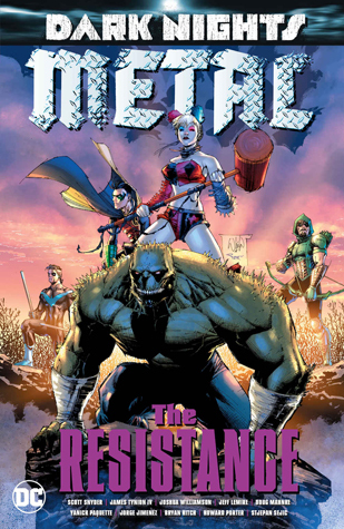 Dark Nights: Metal: The Resistance (Dark Nights: Metal (Collected Editions) #2)