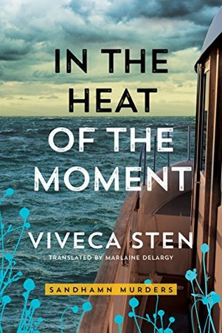 In the Heat of the Moment (Sandhamn, #5)