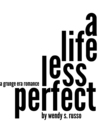 A Life Less Perfect