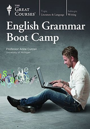 The Great Courses - English Grammar Boot Camp - Anne Curzan, Ph.D.
