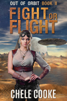 Fight or Flight (Out of Orbit Book 2)