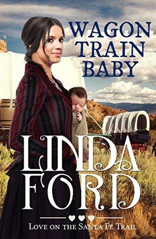 Wagon Train Baby (Love on the Santa Fe Trail #1)
