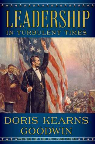Preorder Leadership in Turbulent Times by Doris Kearns Goodwin