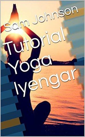 Tutorial Yoga Iyengar