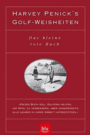 Harvey Penick's Golf- Weisheiten. Das kleine rote Buch.