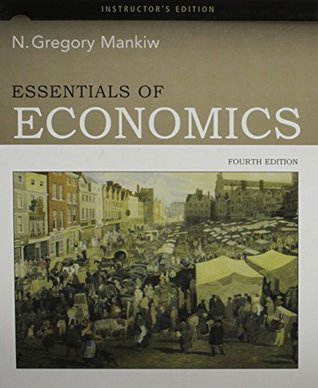 Essentials of Economics, 4th Edition- Instructor's Edition