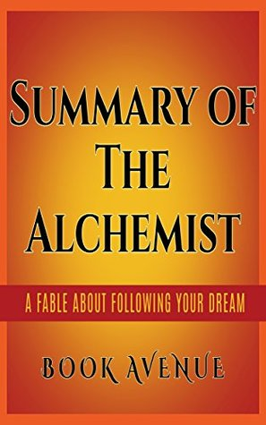 Summary of The Alchemist: by Paulo Coelho