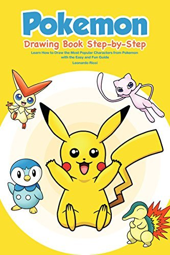 Pokemon Drawing Book Step-by-Step: Learn How to Draw the Most Popular Characters from Pokemon with the Easy and Fun Guide