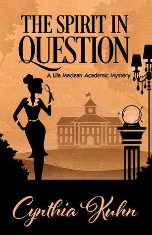 The Spirit in Question (Lila Maclean Academic Mystery #3)