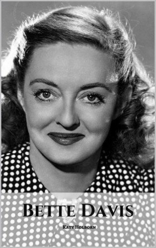 BETTE DAVIS: A Bette Davis Biography
