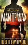 Man of Wax (Man of Wax Trilogy #1)