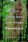 The Dream of the Forest by Stjepan Varesevac Cobets