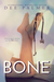 Bone by Dee Palmer