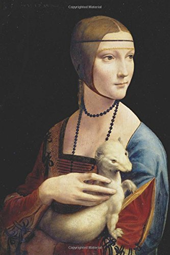 Journal: The Lady With The Ermine by Leonardo Da Vinci: 140 Page 6x9 Notebook Journal Diary
