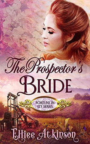 The Prospector's Bride (Fortune In Ely, #1)