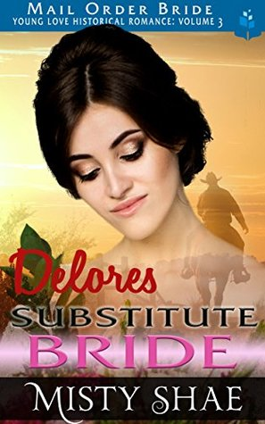Delores: Substitute Bride (Young Love Historical Romance: Volume 3 #5)