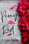 Peony Red by J. Lynn Bailey