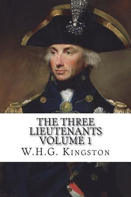 The Three Lieutenants Volume 1
