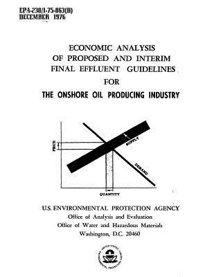 Economic Analysis of Proposed and Interim Final Effluent Guidelines for the Onshore Oil Producing Industry