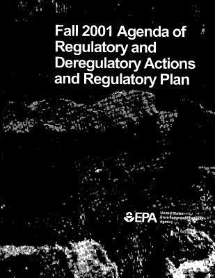 Fall 2001 Agenda of Regulatory and Deregulatory Actions and Regulatory Plan