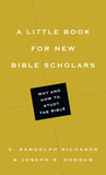 A Little Book for New Bible Scholars: Why and How to Study the Bible (Little Books)