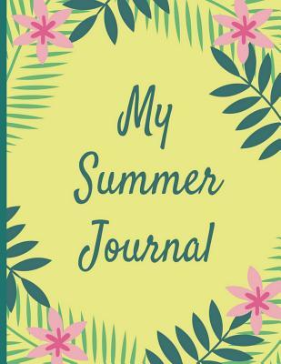 My Summer Journal: Six Week Summer Holiday Journal for Ages 7-11, with Space to Record Days and Colour, Daily Word and Activities