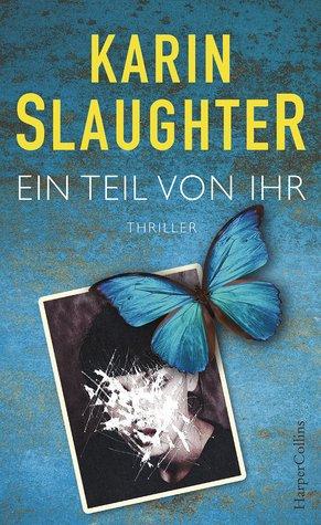 Ein Teil von ihr by Karin Slaughter