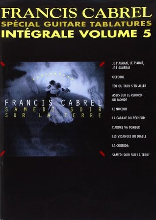 Francis Cabrel: Intgrale Volume 5 Special Guitare Tablatures Guitare