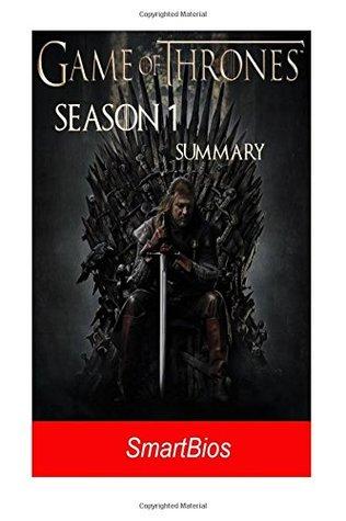 Game of Thrones Season 1 Summary