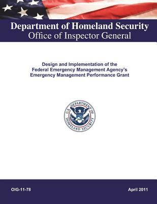 Design and Implementation of the Federal Emergency Management Agency's Emergency Management Performance Grant [electronic Resource].