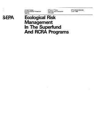Ecological Risk Management in the Superfund and RCRA Programs