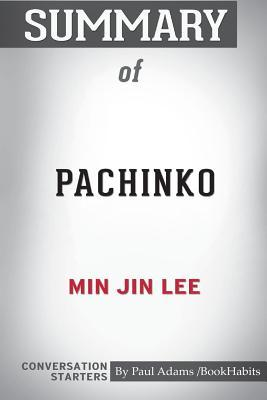 Summary of Pachinko by Min Jin Lee: Conversation Starters