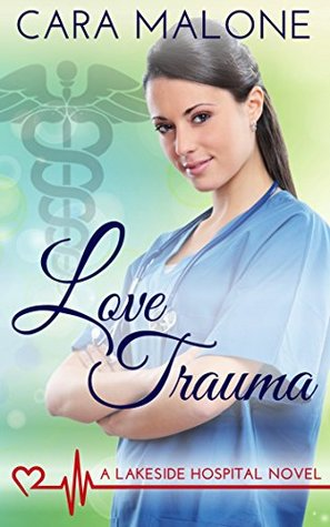 Love Trauma (Lakeside Hospital, #3)