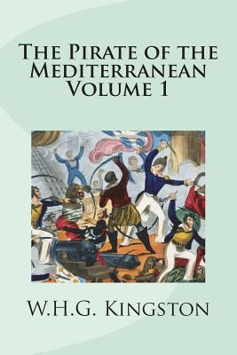 The Pirate of the Mediterranean Volume 1