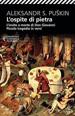 L'ospite di pietra: L'Invito A Morte Di Don Giovanni - Piccola Tragedia In Versi