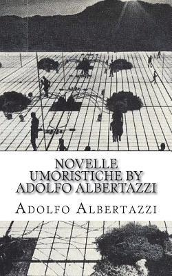 Novelle Umoristiche by Adolfo Albertazzi