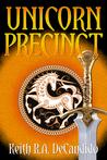 Unicorn Precinct by Keith R.A. DeCandido